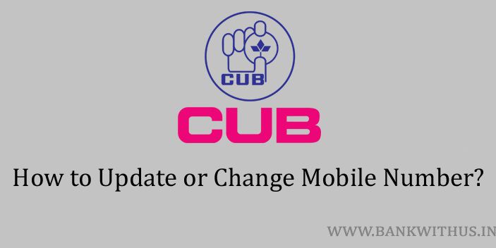 Steps to Change Mobile Number in City Union Bank Account