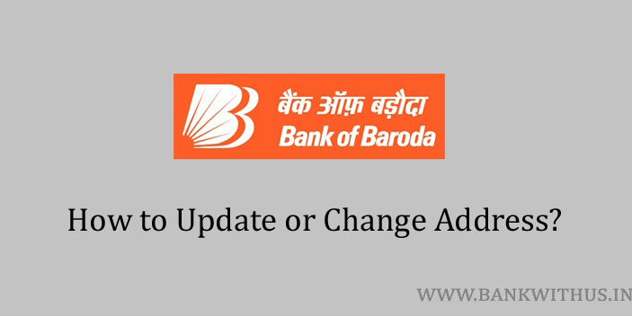 Steps to Update or Change Address in Bank of Baroda Account