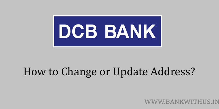 Steps to Change Address in DCB Bank Account
