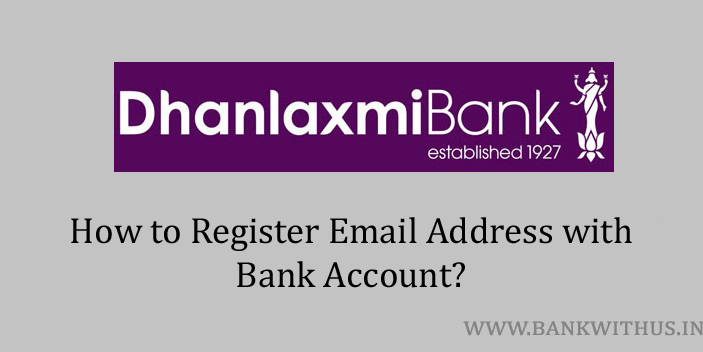 Steps to Register Email Address with Dhanlaxmi Bank Account