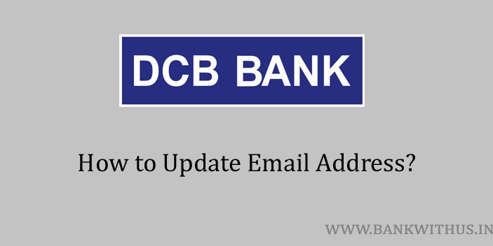 Steps to Update Email Address in DCB Bank Account