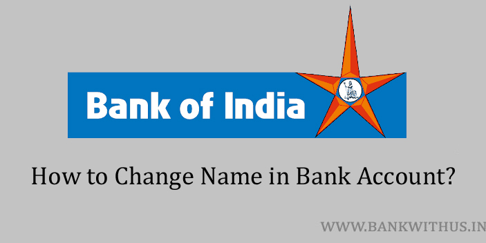 Steps to Change Name in Bank of India Account