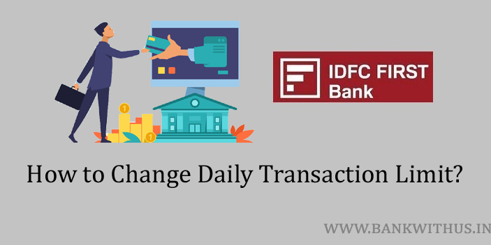 Change Daily Transaction Limit of IDFC FIRST Bank Account