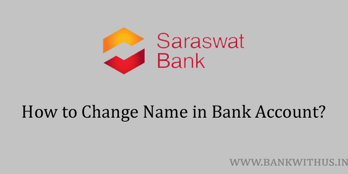 Steps to Change Name in Saraswat Bank Account