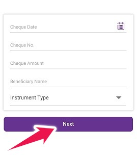 Enter Cheque Details, Select Instrument Type and Tap on Next Button