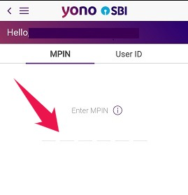 Open Yono App and Enter your MPIN