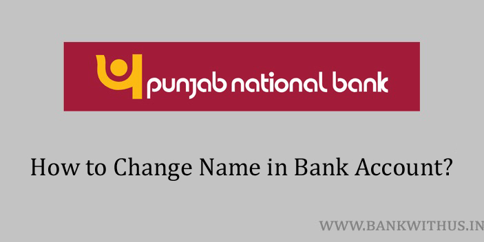 Steps to Change Name in PNB Account