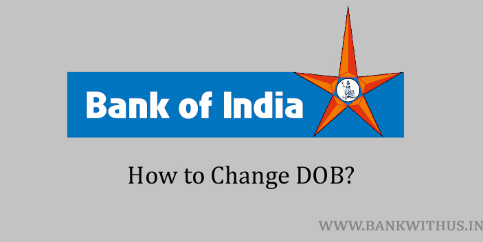 Change DOB in Bank of India Account